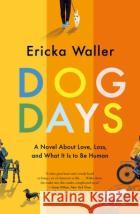 Dog Days Ericka Waller 9781250274731 St. Martin's Griffin