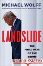 Landslide: The Final Days of the Trump Presidency  9781250830012