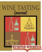 Wine Tasting Journal Peter James 9781367348530 Blurb