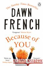 Because of You Dawn French 9781405927338 Penguin Books Ltd