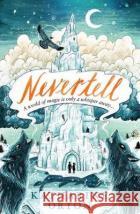Nevertell Orton, K. 9781406385182 Walker Books