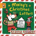Maisy's Christmas Letters: With 6 festive letters and surprises! Lucy Cousins Lucy Cousins  9781406385960 Walker Books Ltd