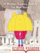 If Winter Comes, Tell It I'm Not Here Simona Ciraolo 9781406388183 Walker Books Ltd