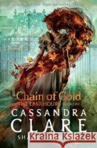 The Last Hours: Chain of Gold Cassandra Clare   9781406390988 Walker Books Ltd