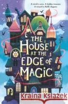 The House at the Edge of Magic Amy Sparkes 9781406395310 Walker Books Ltd
