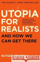 Utopia for Realists And How We Can Get There Bregman, Rutger 9781408893210