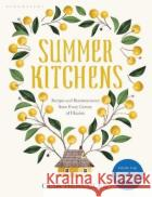 Summer Kitchens: The perfect summer cookbook Olia Hercules 9781408899090 Bloomsbury Publishing PLCasdasd