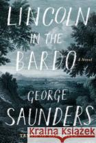 Lincoln in the Bardo Saunders, George 9781410497475