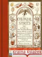 Colonial Spirits: A Toast to Our Drunken History Steven Grasse 9781419722301 Abrams Image