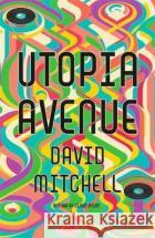 Utopia Avenue David Mitchell 9781444799477 Hodder & Stoughton