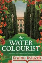 The Watercolourist Beatrice Masini Oonagh Stransky Clarissa Ghelli 9781447257745 Pan MacMillan