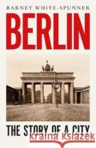 Berlin Barney White-Spunner 9781471181535 Simon & Schuster Ltd