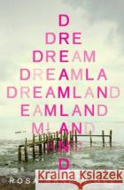 Dreamland Rosa Rankin-Gee 9781471193811 Simon & Schuster Ltd