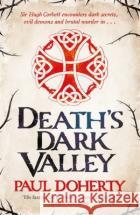 Death's Dark Valley (Hugh Corbett 20) Doherty, Paul 9781472259165