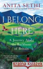 I Belong Here: A Journey Along the Backbone of Britain Anita Sethi 9781472983930 Bloomsbury Wildlifeasdasd
