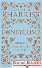 Honeycomb Joanne M. Harris 9781473213999 Orion Publishing Co