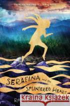 Serafina and the Splintered Heart (Serafina Book 3) Robert Beatty 9781484775042 Disney-Hyperion