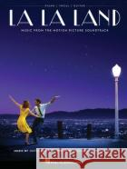 La La Land: Music from the Motion Picture Soundtrack Justin Hurwitz 9781495088247 Hal Leonard Publishing Corporation