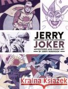 Jerry and the Joker: Adventures and Comic Art Jerry Robinson Jens Robinson 9781506702254 Dark Horse Books