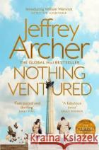 Nothing Ventured Jeffrey Archer 9781509851300 Pan Macmillan