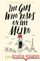 The Girl Who Reads on the Métro Féret-Fleury, Christine 9781509868339 Macmillan Publishers International