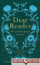 Dear Reader Cathy Rentzenbrink 9781509891528 Pan Macmillan