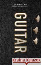 Guitar: The World's Most Seductive Instrument  9781523507726 asdasd