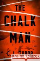 The Chalk Man C. J. Tudor 9781524760984 Crown Publishing Group (NY)