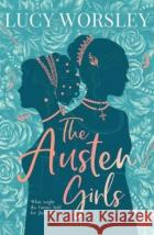 The Austen Girls Worsley, Lucy 9781526605450 Bloomsbury Children's Books