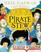 Pirate Stew Neil Gaiman 9781526614711 Bloomsbury Publishing PLC