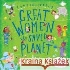 Fantastically Great Women Who Saved the Planet Kate Pankhurst 9781526618436 Bloomsbury Publishing PLCasdasd