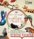 Fantastic Beasts: The Wonder of Nature Natural History Museum 9781526624031 Bloomsbury Publishing PLC