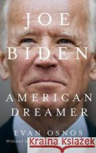 Joe Biden: American Dreamer Evan Osnos   9781526635174 Bloomsbury Publishing PLCasdasd
