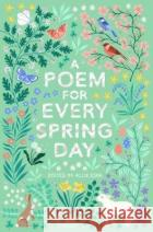 A Poem for Every Spring Day Allie Esiri 9781529045239 Pan Macmillan