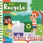 Busy Recycle Campbell Books 9781529051261 Pan Macmillan