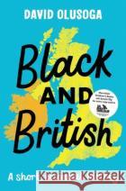Black and British David Olusoga 9781529063394 Pan Macmillan
