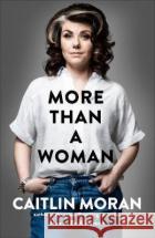 More Than a Woman Caitlin Moran 9781529102758 Ebury Publishing
