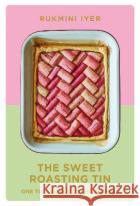The Sweet Roasting Tin Rukmini Iyer 9781529110432 Vintage Publishing
