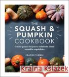 The Squash and Pumpkin Cookbook Heather Thomas 9781529148046 Ebury Publishing