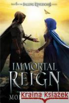 Immortal Reign: A Falling Kingdoms Novel Morgan Rhodes 9781595148247 Razorbill