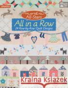 Moda All-Stars All in a Row: 24 Row-By-Row Quilt Designs That Patchwork Place 9781604687293 That Patchwork Place