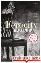 Ferocity Nicola Lagioia Antony Shugaar 9781609453817 Europa Editions