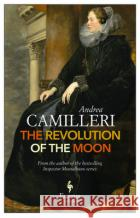The Revolution of the Moon Andrea Camilleri 9781609453916 Europa Editions
