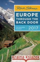 Rick Steves Europe Through the Back Door 2017 Rick Steves 9781631214332 Avalon Travel Publishing