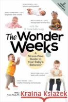 The Wonder Weeks: A Stress-Free Guide to Your Baby's Behavior  Van de Rijt, Hetty 9781682684276