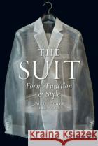 The Suit: Form, Function and Style Christopher Breward 9781780235233 Reaktion Books