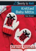 Knitted Baby Mitts Sian Brown 9781782212393 Search Press(UK)
