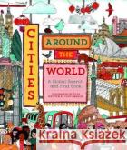 Cities Around the World: A Global Search and Find Book Tilly Lucy Menzies  9781782407874 Ivy Kids