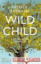 Wild Child: Coming Home to Nature  9781783781911