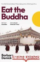 Eat the Buddha Barbara (Y) Demick 9781783782659 Granta Books